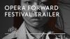 Trailer Opera Forward Festival 2020